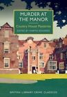 Murder at the Manor: Country House Mysteries by Martin Edwards (Paperback, 2016)