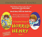 A Double Dose of Horrid Henry: v.3:  Horrid Henry Gets Rich Quick  AND  Horrid Henry Tricks the Tooth Fairy by Francesca Simon (CD-Audio, 2003)