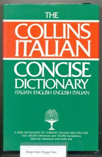The Collins Concise Italian Dictionary,Catherine E. Love