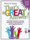 That's a Great Answer!: Teaching Literature-Response Strategies to Elementary, ELL, and Struggling Readers by Dr Nancy Boyles (Mixed media product, 2013)