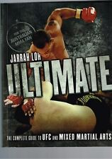 Ultimate: The Complete Guide to UFC and Mixed Martial Arts by Jarrah Loh