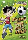 Who Wants to Play Just for Kicks? by Chris Kreie (Hardback, 2011)