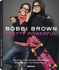 Pretty Powerful von Bobbi Brown (2012, Gebundene Ausgabe)