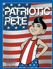 Patriotic Pete by Annette Dinsmore (Paperback / softback, 2013)