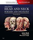Jatin Shah's Head and Neck Surgery and Oncology von Snehal G. Patel, Jatin P. Shah und Bhuvanesh Singh (2012, Gebundene Ausgabe)
