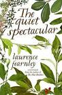 The Quiet Spectacular by Laurence Fearnley (Paperback, 2016)