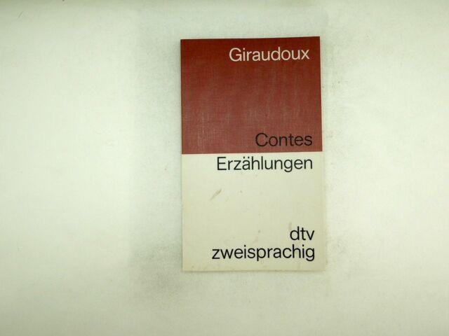 Giraudoux - Contes - Erzählungen. Zweisprachige Ausgabe - 1977