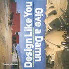 Design Like You Give a Damn: Arch.Responses to HumanitarianCrisis by Cameron Sinclair (Paperback, 2006)