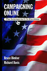Campaigning Online: The Internet in U.S. Elections by Richard Davis, Bruce Bimber (Paperback, 2003)