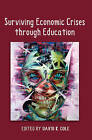 Surviving Economic Crises Through Education by Peter Lang Publishing Inc (Hardback, 2012)