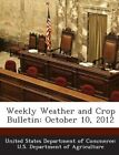 Weekly Weather and Crop Bulletin: October 10, 2012 by Bibliogov (Paperback / softback, 2013)