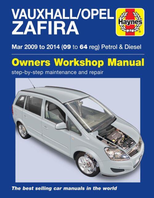 6366 Haynes Vauxhall/Opel Zafira Gasolina & Diesel Manual de taller de marzo de 2009-2014
