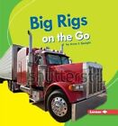 Big Rigs on the Go by Anne J Spaight (Hardback, 2016)