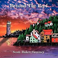 Beyond The Reef By Scott Baker Sweeney 2007 Picture Children Pb Book