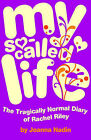 My So-called Life: The Tragically Normal Diary of Rachel Riley by Joanna Nadin (Paperback, 2007)