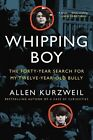 Whipping Boy: The Forty-Year Search for My Twelve-Year-Old Bully by Allen Kurzweil (Paperback, 2016)