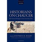 Historians on Chaucer: The 'General Prologue' to the Canterbury Tales by Oxford University Press (Hardback, 2014)