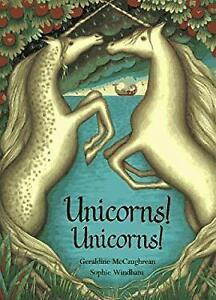 Unicorns! Unicorns! Hardcover Geraldine McCaughrean