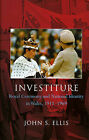 Investiture: Royal Ceremony and National Identity in Wales, 1911-1969 by John S. Ellis (Hardback, 2008)