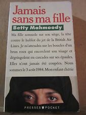 Betty Mahmoody: Jamais sans ma fille/ Presses Pocket, 1989