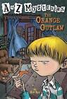 The Orange Outlaw by Ron Roy, John Steven Gurney (Paperback, 2004)