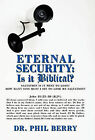 Eternal Security: Is it Biblical?: How Many Sins Must I Sin to Lose My Salvation? by Dr. Phil Berry (Hardback, 2009)