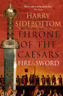 Fire and Sword (Throne of the Caesars, Book 3) by Harry Sidebottom (Paperback, 2016)