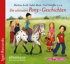 Die schönsten Pony-Geschichten. CD von Ursel Scheffler, Marliese Arold und Isabel Abedi (2006)