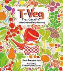 T-Veg: The Tale of a Carrot Crunching Dinosaur by Smriti Prasadam-Halls (Paperback, 2016)