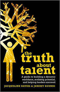 The-Truth-About-Talent-A-Guide-to-Building-a-Dynamic-Workforce-Realizing-Poten