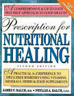Prescription for Nutritional Healing: A Practical A-Z Reference to Drug-free Remedies Using Vitamins, Minerals, Herbs and Food Supplements by Phyllis A. Balch, James F. Balch (Paperback, 1996)