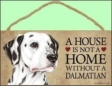 """Dalmatian 10"""" x 5"""" A House is not a Home Without a... Sign"""