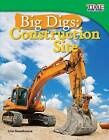 Big Digs: Construction Site by Lisa Greathouse (Paperback / softback, 2011)