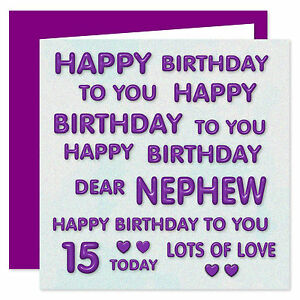 Dear Nephew Happy Birthday To You Card Ages 11 70 Years