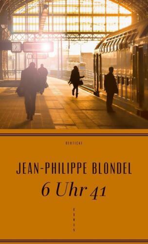 1 von 1 - Blondel, Jean-Philippe - 6 Uhr 41: Roman /2