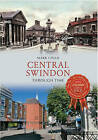 Central Swindon Through Time by Mark Child (Paperback, 2013)