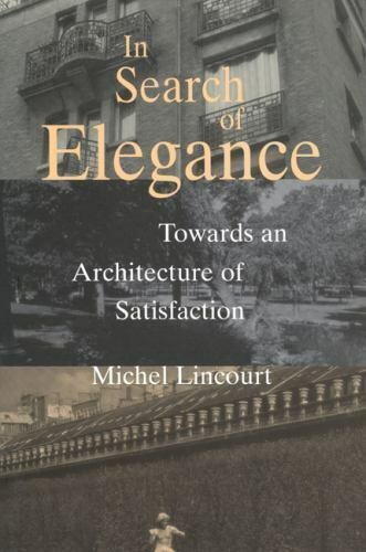 In Search of Elegance : Towards an Architecture of Satisfaction