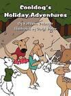 Cooldog's Holiday Adventures by Kathleen Belanger (Hardback, 2012)