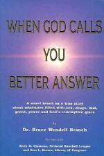 When God Calls You Better Answer: Novel Based on Drugs Sex Power Greed Money+God