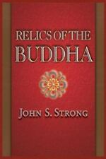 Relics of the Buddha Buddhisms: A Princeton University Press Series