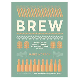 Brew-The-Foolproof-Guide-to-Making-World-Class-Beer-at-Home-by-James-Morton-NEW