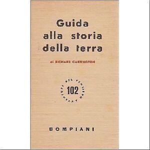 GUIDA-ALLA-STORIA-DELLA-TERRA-di-Richard-Carringto-1958-Bompiani-editore-libro