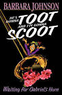 He's Gonna Toot & I'm Goona Scoot by Barbara Johnson (Paperback, 1999)