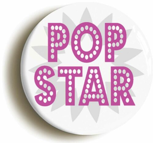 Size is 2inch // 50mm diameter POP STAR FUNNY BADGE BUTTON PIN