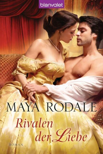 Rodale, Maya - Rivalen der Liebe: Roman /4
