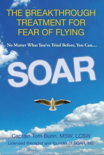 Soar: The Breakthrough Treatment For Fear Of Flying 1