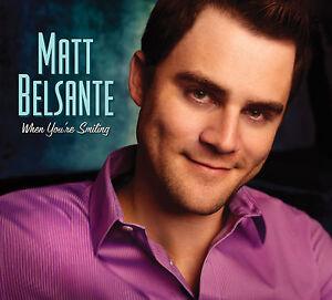 When-You-039-re-Smiling-Digipak-by-Matt-Belsante-CD-Jan-2015-Green-Hill-Music