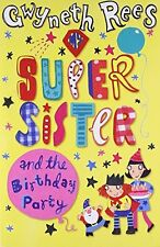 GWYNETH REES _ MY SUPER SISTER AND THE BIRTHDAY PARTY__ BRAND NEW __ FREEPOST UK