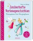 Zauberhafte Vorlesegeschichten - Prinzessinnen, Feen, Meerjungfrauen von Maren Klitzing (2014, Gebundene Ausgabe)