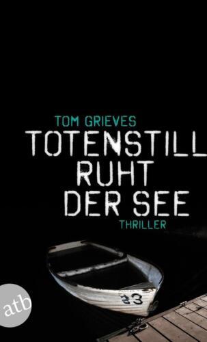 1 von 1 - Totenstill ruht der See von Tom Grieves (2014, Taschenbuch)